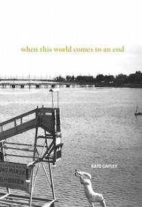When This World Comes to an End by Kate Cayley